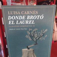 Libros de segunda mano: DONDE BROTÓ EL LAUREL - CARNÉS, LUISA. Lote 262765880