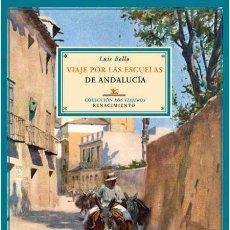 Libros de segunda mano: VIAJE POR LAS ESCUELAS DE ANDALUCÍA.LUIS BELLO. -NUEVO. Lote 262905685