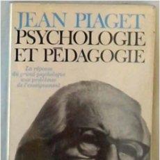 Libros de segunda mano: PSYCHOLOGIE ET PEDAGOGIE - JEAN PIAGET - ED. DENOEL / GONTHIER 1974 - VER DESCRIPCIÓN E INDICE. Lote 263120580