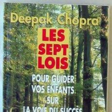 Libros de segunda mano: LES SEPT LOIS POUR GUIDER VOS ENFANTS SUR LA VOIE DU SUCCES - DEEPAK CHOPRA 1998 - VER INDICE. Lote 263161115