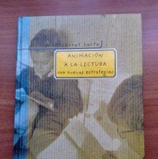 Libros de segunda mano: ANIMACIÓN A LA LECTURA CON NUEVAS ESTRATEGIAS, SARTO, SM, 1998. Lote 263195835