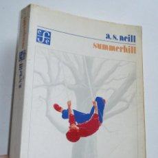 Libros de segunda mano: SUMMERHILL. UN PUNTO DE VISTA RADICAL SOBRE LA EDUCACIÓN DE LOS NIÑOS - A. S. NEILL (FONDO CULTURA). Lote 263553260