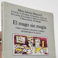 Libros de segunda mano: EL MAGO SIN MAGIA - MARA SELVINI PALAZZOLI. Lote 263564720