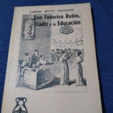 Libros de segunda mano: DON FEDERICO RUBIO CÁDIZ Y LA EDUCACIÓN CARMEN BRAVO VILLASANTE 1973. Lote 263606185