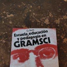Libros de segunda mano: ESCUELA, EDUCACION Y PEDAGOGÍA EN GRAMSCI (G. BETTI) (MARTINEZ ROCA). Lote 263636020