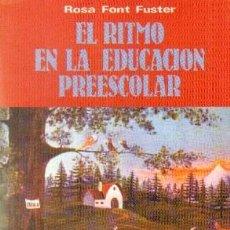 Libros de segunda mano: EL RITMO EN LA EDUCACION PREESCOLAR. FONT FUSTER, ROSA. A-PED-757. Lote 263691630