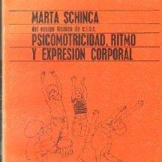 Libros de segunda mano: PSICOMOTRICIDAD, RITMO Y EXPRESION CORPORAL. SCHINCA, MARTA. A-PED-758. Lote 263691755