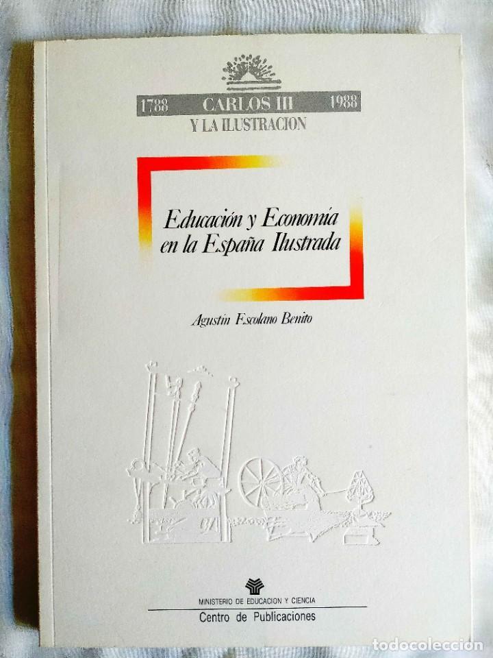 ESCOLANO: EDUCACIÓN EN LA ESPAÑA ILUSTRADA (Libros de Segunda Mano - Ciencias, Manuales y Oficios - Pedagogía)