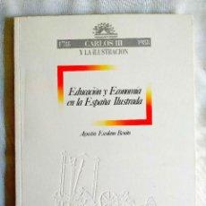 Libros de segunda mano: ESCOLANO: EDUCACIÓN EN LA ESPAÑA ILUSTRADA. Lote 263920880