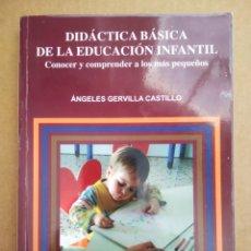 Libros de segunda mano: DIDÁCTICA BÁSICA DE LA EDUCACIÓN INFANTIL, POR ÁNGELES GERVILLA CASTILLO (NARCEA, 2006).. Lote 263963645