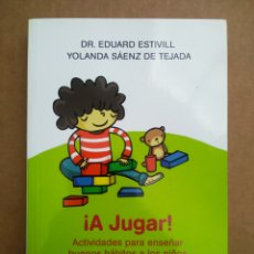 Libros de segunda mano: ¡A JUGAR! ACTIVIDADES PARA ENSEÑAR BUENOS HÁBITOS A LOS NIÑOS, POR EDUARD ESTIVILL Y YOLANDA SÁENZ.. Lote 263964430