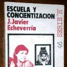Libros de segunda mano: ESCUELA Y CONCIENTIZACIÓN / J. JAVIER ECHEVARRÍA / ED ZERO ZYX EN MADRID 1976. Lote 264562619