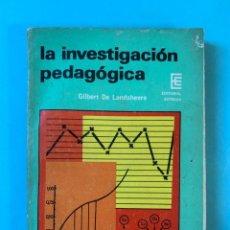 Libros de segunda mano: LA INVESTIGACIÓN PEDAGÓGICA - GILBERT DE LANDSHEERE - EDITORIAL ESTRADA. Lote 266081648