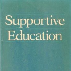 Libros de segunda mano: SUPPORTIVE EDUCATION. BELL, PHIL / BEST, RON. A-PED-766. Lote 269053733