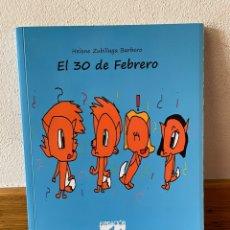 Libros de segunda mano: EL 30 DE FEBRERO HELENE ZUBILLAGA BARBERO. Lote 269111828