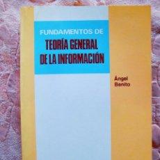 Libros de segunda mano: ÁNGEL BENITO: FUNDAMENTOS DE TEORÍA GENERAL DE LA INFORMACIÓN. Lote 269136883