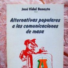 Libros de segunda mano: BENEYTO (ED.): ALTERNATIVAS POPULARES A LAS COMUNICACIONES DE MASA. Lote 269137283