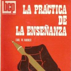 Libros de segunda mano: LA PRÁCTICA DE LA ENSEÑANZA. EARL W. HARMER. Lote 269289473