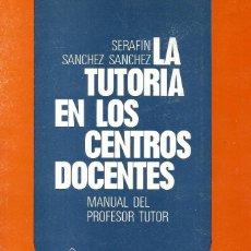 Libros de segunda mano: LA TUTORÍA EN LOS CENTROS DOCENTES. SERAFÍN SÁNCHEZ SÁNCHEZ. Lote 269295593