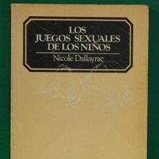 Libros de segunda mano: LOS JUEGOS SEXUALES DE LOS NIÑOS, DE NICOLE DALLAYRAC. GRANICA EDITOR. 1977. Lote 269312638