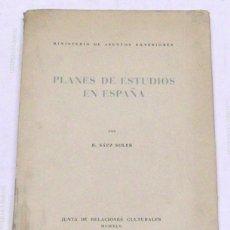 Libros de segunda mano: SÁEZ SOLER, R. PLANES DE ESTUDIOS EN ESPAÑA. RECOPILADOS Y EXTRACTADOS POR... 1945.. Lote 269351083
