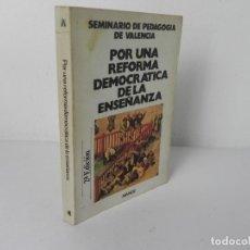 Libros de segunda mano: POR UNA REFORMA DEMOCRATICA DE LA ENSEÑANZA - AVANCE-1976 2ª EDICIÓN. Lote 269358923