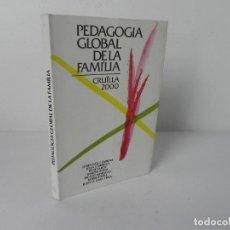 Libros de segunda mano: PEDAGOGÍA GLOBAL DE LA FAMILIA (VARIOS AUTORES) CRUÏLLA 2000 1ª EDICIÓ-1986 (EN CATALÁN). Lote 269361208
