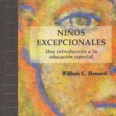 Libros de segunda mano: NIÑOS EXCEPCIONALES. UNA INTRODUCCIÓN A LA EDUCACION ESPECIAL. HOWARD, WILLIAM L. A-PED-767. Lote 269389488