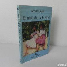 Libros de segunda mano: EL NIÑO DE 11 Y 12 AÑOS (ARNOLD GESELL) PAIDOS-1982. Lote 269412128