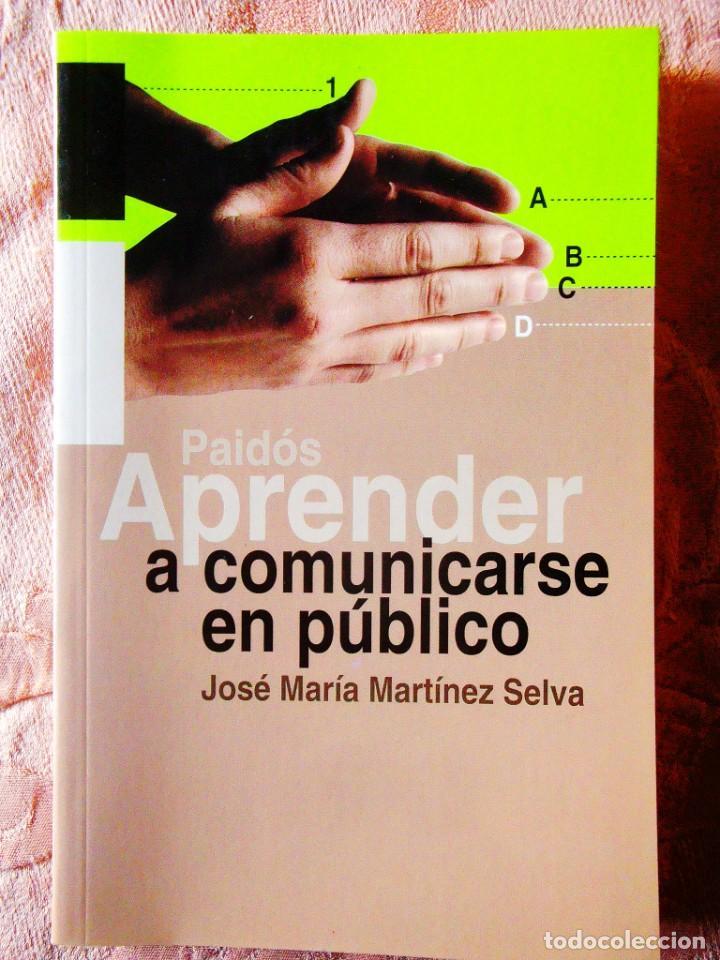 MARTÍNEZ SELVA: APRENDER A COMUNICARSE EN PÚBLICO (Libros de Segunda Mano - Ciencias, Manuales y Oficios - Pedagogía)