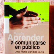Libros de segunda mano: MARTÍNEZ SELVA: APRENDER A COMUNICARSE EN PÚBLICO. Lote 269999918