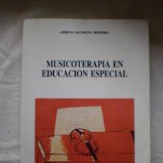 Libros de segunda mano: MUSICOTERAPIA EN EDUCACION ESPECIAL. Lote 270137748