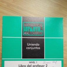 """Libros de segunda mano: MATEMÁTICAS INFANTIL. NIVEL 1. LIBRO DEL PROFESOR """"UNIENDO CONJUNTOS"""". AKAL / CAMBRIDGE - VVAA. Lote 269112443"""