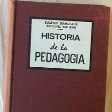 Libros de segunda mano: HISTORIA DE LA PEDAGOGÍA - EUGENIO DAMSEAUX - COMPLETADA HASTA NUESTROS DÍAS POR ESCUELA ESPAÑOLA. Lote 275871793