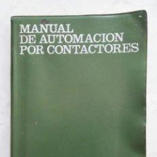 Libros de segunda mano: MANUAL DE AUTOMACION POR CONTACTORES. Lote 276355198