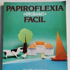 Libros de segunda mano: PAPIROFLEXIA FÁCIL ORIGAMI KUNIHIKO KASAHARA. Lote 276409633