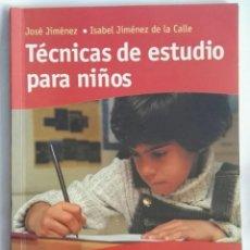 Libros de segunda mano: TÉCNICAS DE ESTUDIO PARA NIÑOS JOSÉ JIMÉNEZ ISABEL JIMÉNEZ DE LA CALLE. Lote 276410033