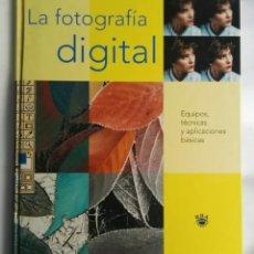 Libros de segunda mano: LA FOTOGRAFÍA DIGITAL EQUIPOS, TÉCNICAS Y APLICACIONES BÁSICAS RBA. Lote 276411748