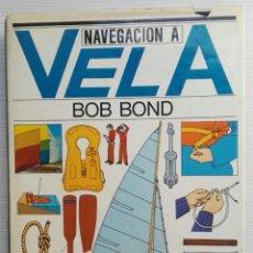 Libros de segunda mano: NAVEGACIÓN A VELA BOB BOND. Lote 276413073