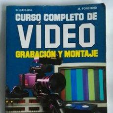 Libros de segunda mano: CURSO COMPLETO DE VIDEO GRABACIÓN Y MONTAJE. Lote 276418863