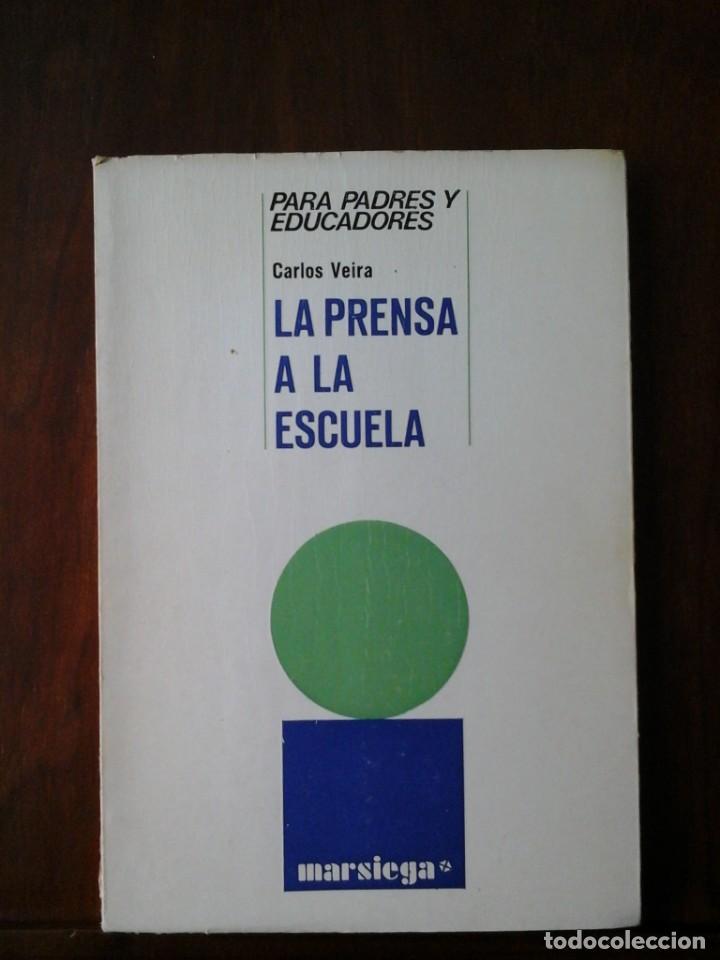 CARLOS VEIRA, LA PRENSA A LA ESCUELA (Libros de Segunda Mano - Ciencias, Manuales y Oficios - Pedagogía)