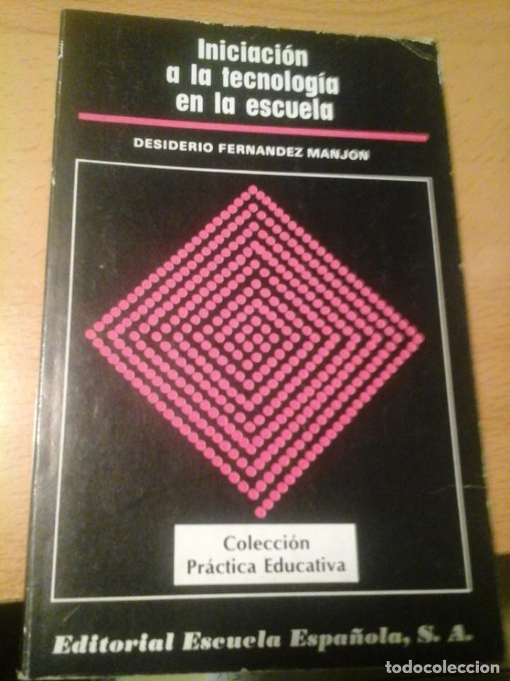 INICIACIÓN A LA TECNOLOGÍA EN LA ESCUELA (Libros de Segunda Mano - Ciencias, Manuales y Oficios - Pedagogía)