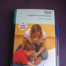 Libros de segunda mano: 150 JUEGOS ESTIMULACION DE 0 A 3 AÑOS - BATLLORI - ESCANDELL - EDIT NORMA 2008 - PEDAGOGIA BEBES. Lote 277294838