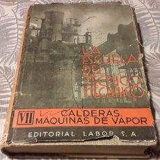 Libros de segunda mano: LA ESCUELA DEL TÉCNICO MECÁNICO, VII CALDERAS DE VAPOR, POR HUGO BAHR, O. HERRE,. Lote 277298513