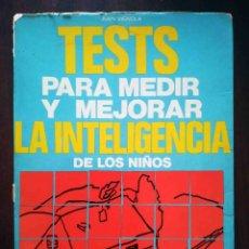 Libros de segunda mano: TESTS PARA MEDIR Y MEJORAR LA INTELIGENCIA DE LOS NIÑOS (JUAN VIGNOLA) ED. DE VECCHI. Lote 277304808