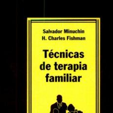 Libros de segunda mano: TECNICAS DE TERAPIA FAMILIAR SALVADOR MINUCHIN, H. CHARLES FISHMAN. Lote 277543593