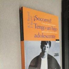 Libros de segunda mano: ¡SOCORRO! TENGO UN HIJO ADOLESCENTE / R. T. BAYARD - J. BAYARD / TEMAS DE HOY 2002. Lote 277565658