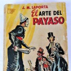Libros de segunda mano: CIRCO Y ESPECTACULO,LIBRO EL ARTE DEL PAYASO,AÑO 1946,JUEGOS,CHISTES Y MANUAL PARA AFICIONADOS.FERIA. Lote 280301858