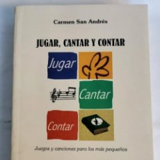 Libros de segunda mano: JUGAR, CANTAR Y CONTAR JUEGOS Y CANCIONES PARA LOS MÁS PEQUEÑOS. Lote 287589198