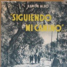 Libros de segunda mano: SIGUIENDO MI CAMINO.RAMON ALBO.FOTOS.PROTECION DE MENORES.1955.GIMENELLS SANTA MARIA DEL VALLES. Lote 288371193